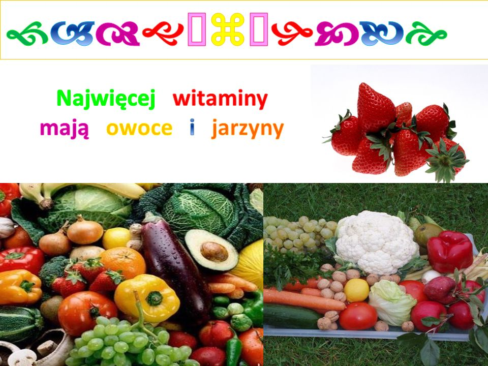 fadgŻzŻhcbe Najwięcej witaminy mają owoce i jarzyny