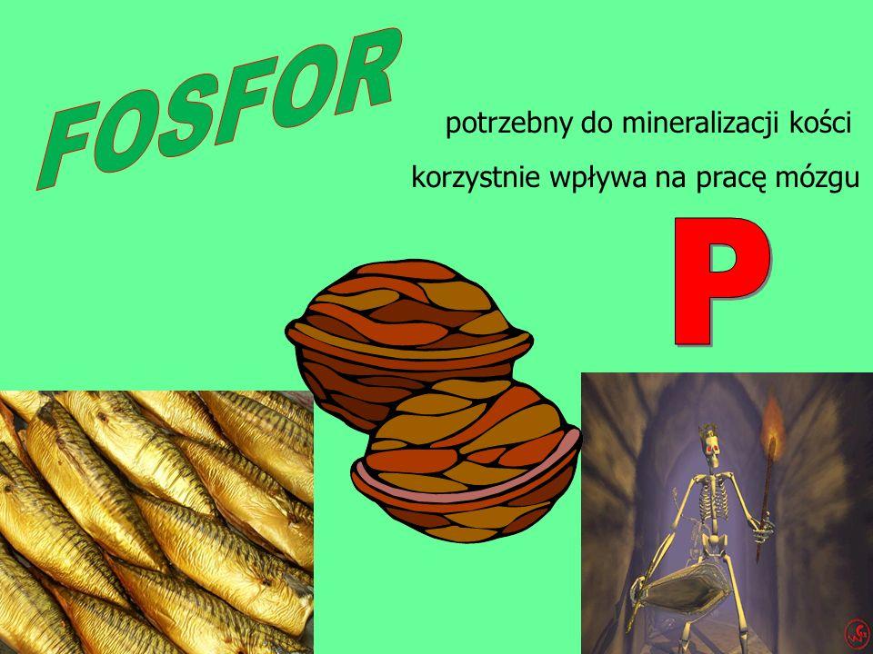 FOSFOR P potrzebny do mineralizacji kości