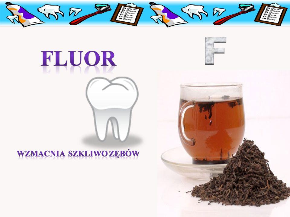 Wzmacnia szkliwo zębów