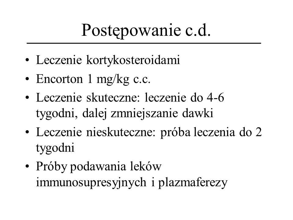Postępowanie c.d. Leczenie kortykosteroidami Encorton 1 mg/kg c.c.