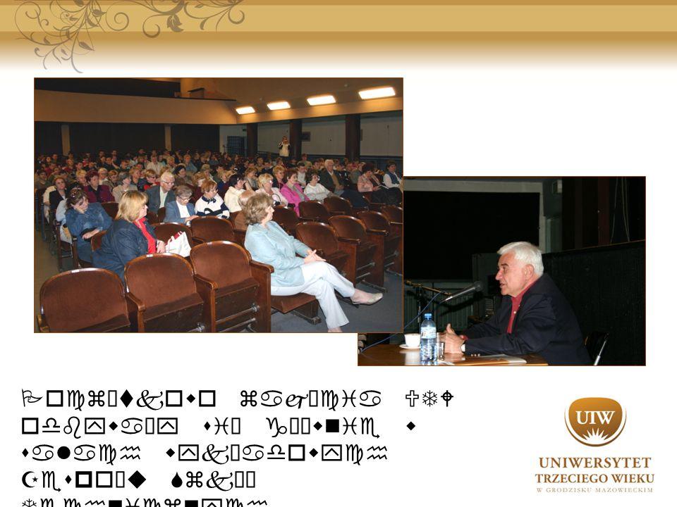 Początkowo zajęcia UTW odbywały się głównie w salach wykładowych Zespołu Szkół Technicznych i Licealnych nr 2 w Grodzisku Mazowieckim oraz Kinie Wolność.