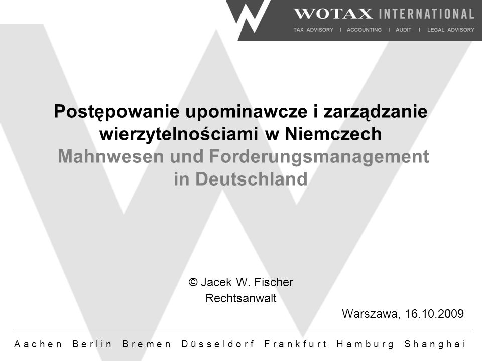© Jacek W. Fischer Rechtsanwalt Warszawa, 16.10.2009
