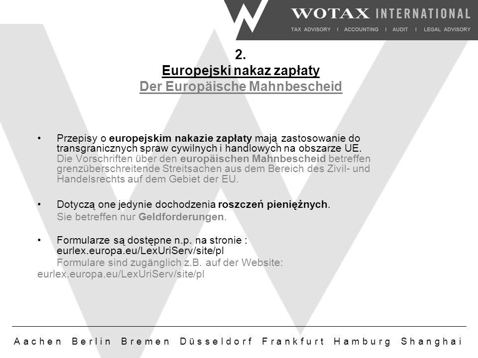 2. Europejski nakaz zapłaty Der Europäische Mahnbescheid