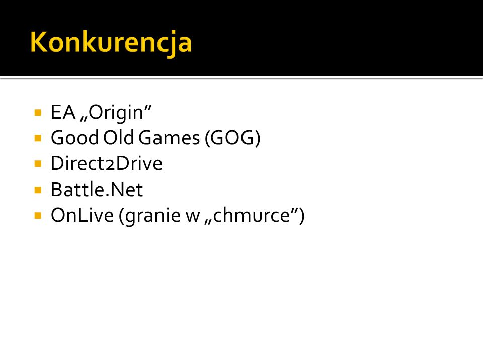 "Konkurencja EA ""Origin Good Old Games (GOG) Direct2Drive Battle.Net"