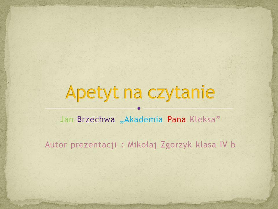 """Apetyt na czytanie Jan Brzechwa """"Akademia Pana Kleksa"""