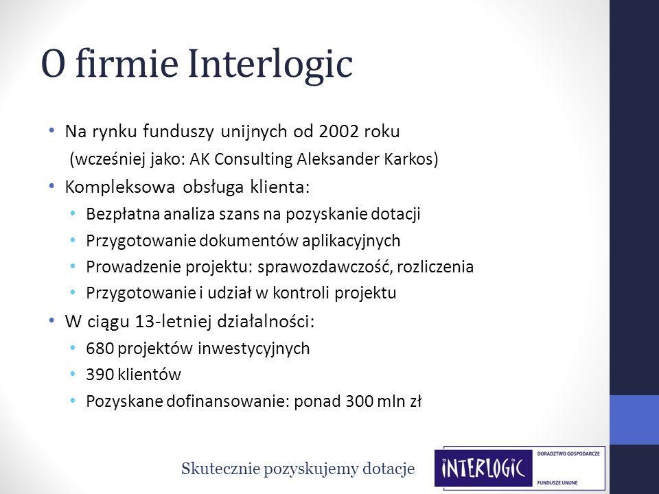 O firmie Interlogic Na rynku funduszy unijnych od 2002 roku