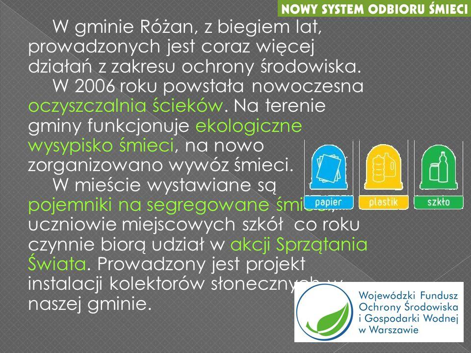 W gminie Różan, z biegiem lat, prowadzonych jest coraz więcej działań z zakresu ochrony środowiska.