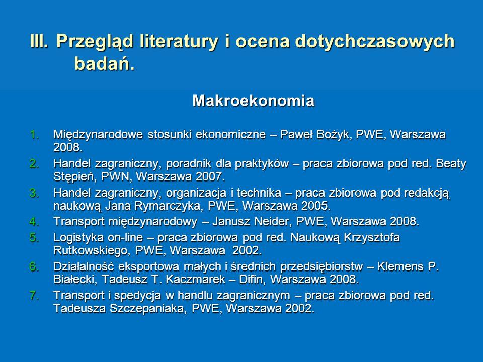 III. Przegląd literatury i ocena dotychczasowych badań.