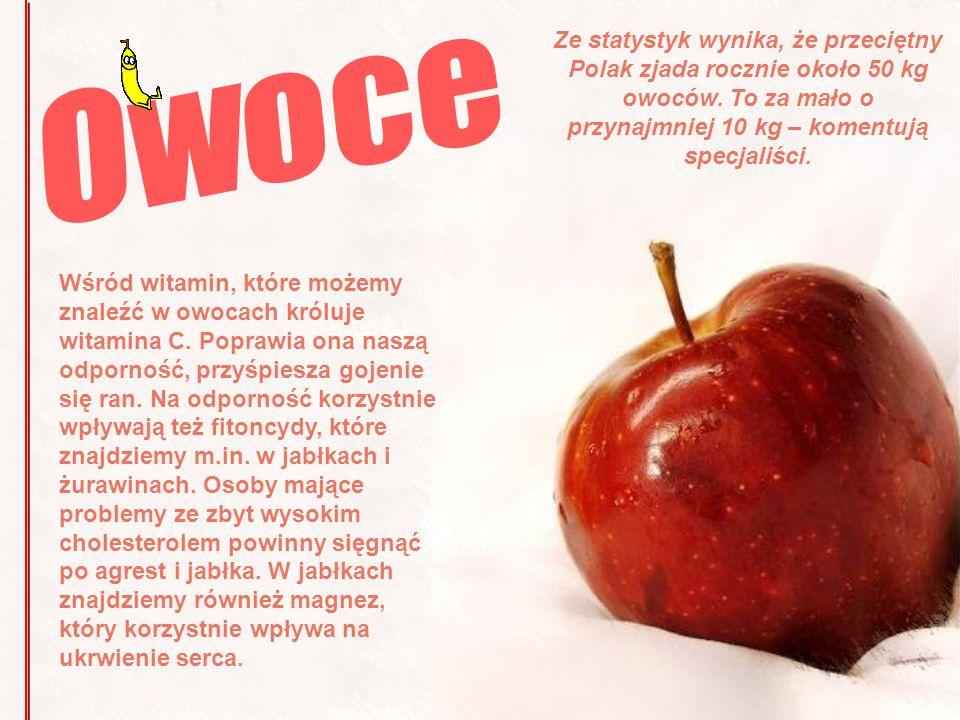 OwoceZe statystyk wynika, że przeciętny Polak zjada rocznie około 50 kg owoców. To za mało o przynajmniej 10 kg – komentują specjaliści.