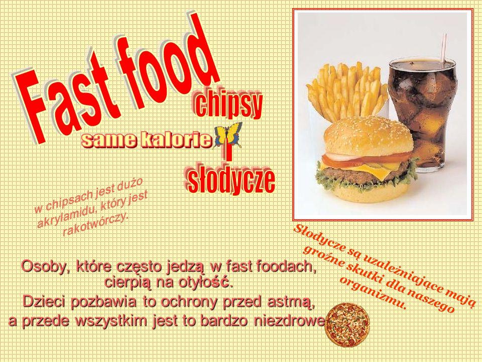 Fast food chipsy same kalorie i słodycze