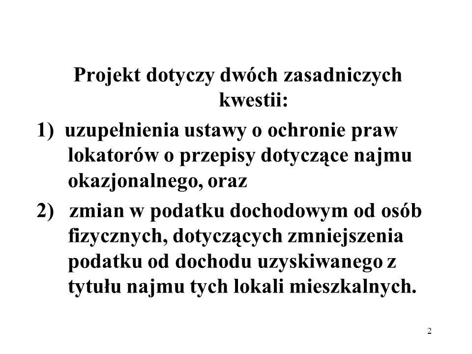 Projekt dotyczy dwóch zasadniczych kwestii: