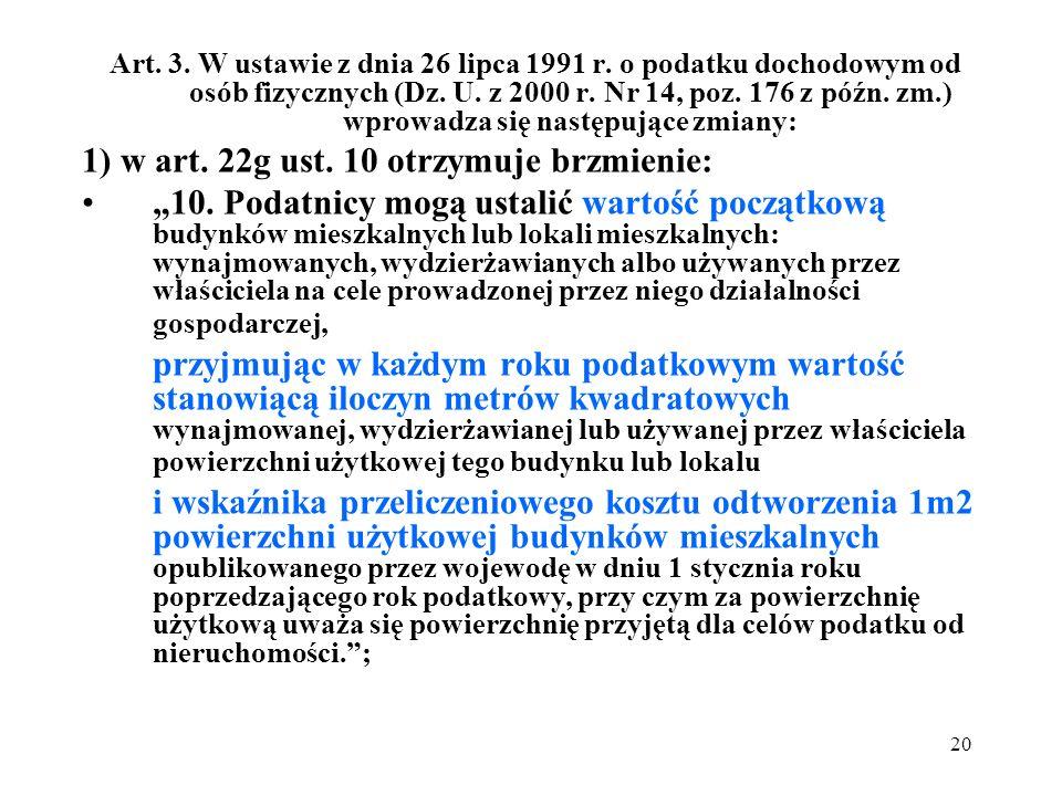 1) w art. 22g ust. 10 otrzymuje brzmienie: