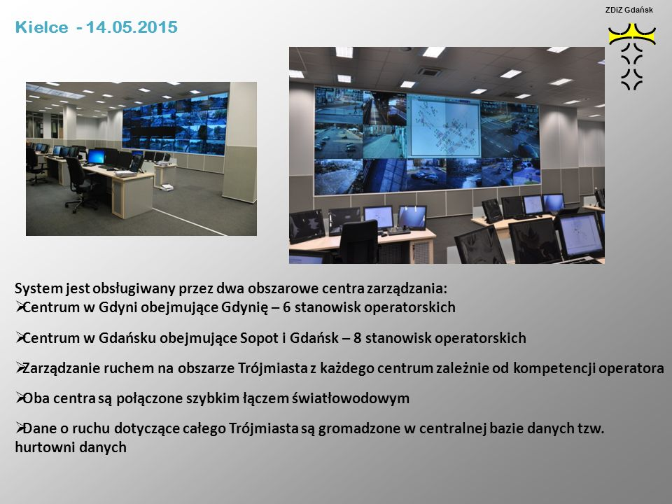 Kielce - 14.05.2015 ZDiZ Gdańsk. System jest obsługiwany przez dwa obszarowe centra zarządzania: