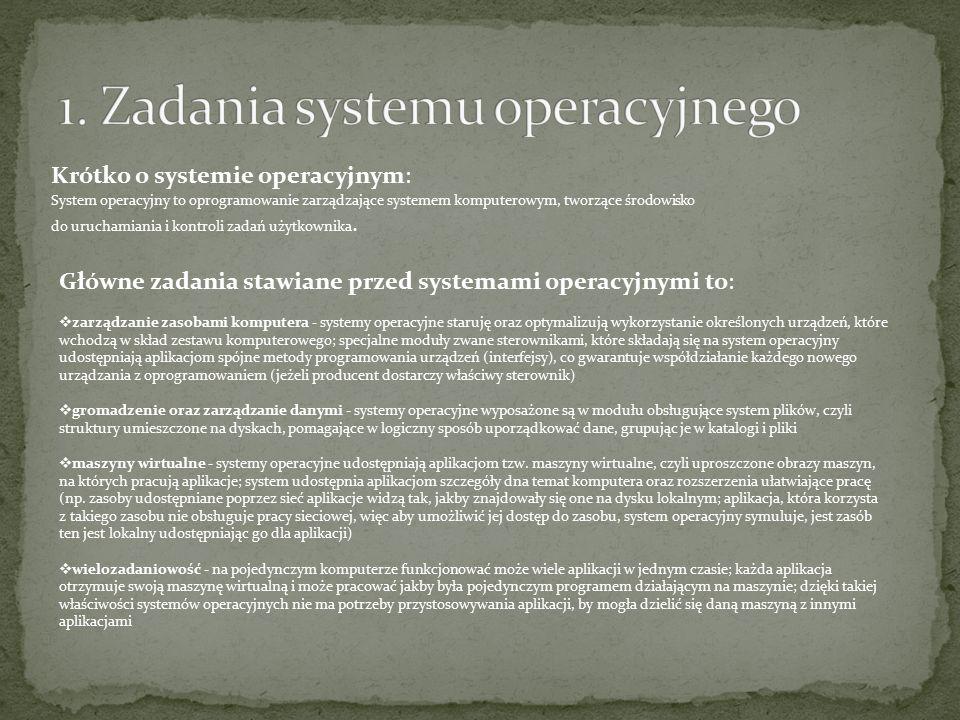 1. Zadania systemu operacyjnego
