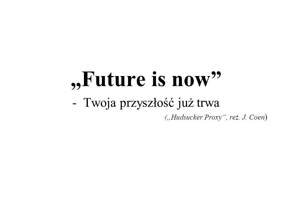 Twoja przyszłość już trwa