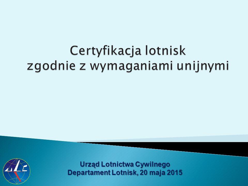 Certyfikacja lotnisk zgodnie z wymaganiami unijnymi
