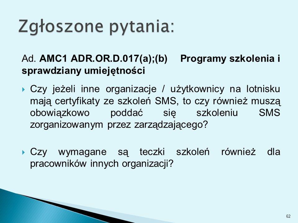 Zgłoszone pytania: Ad. AMC1 ADR.OR.D.017(a);(b) Programy szkolenia i sprawdziany umiejętności.
