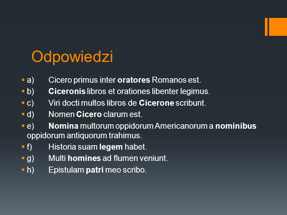 Odpowiedzi a) Cicero primus inter oratores Romanos est.