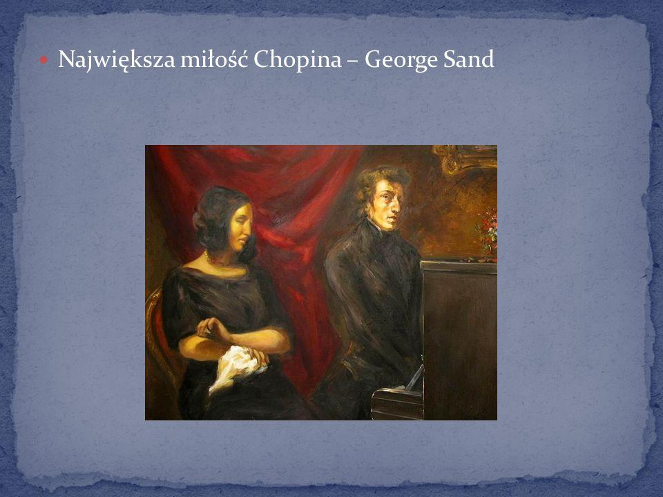 Największa miłość Chopina – George Sand