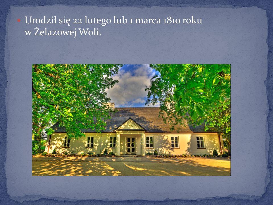 Urodził się 22 lutego lub 1 marca 1810 roku w Żelazowej Woli.