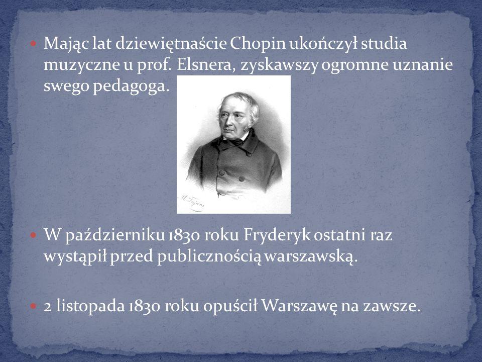 Mając lat dziewiętnaście Chopin ukończył studia muzyczne u prof