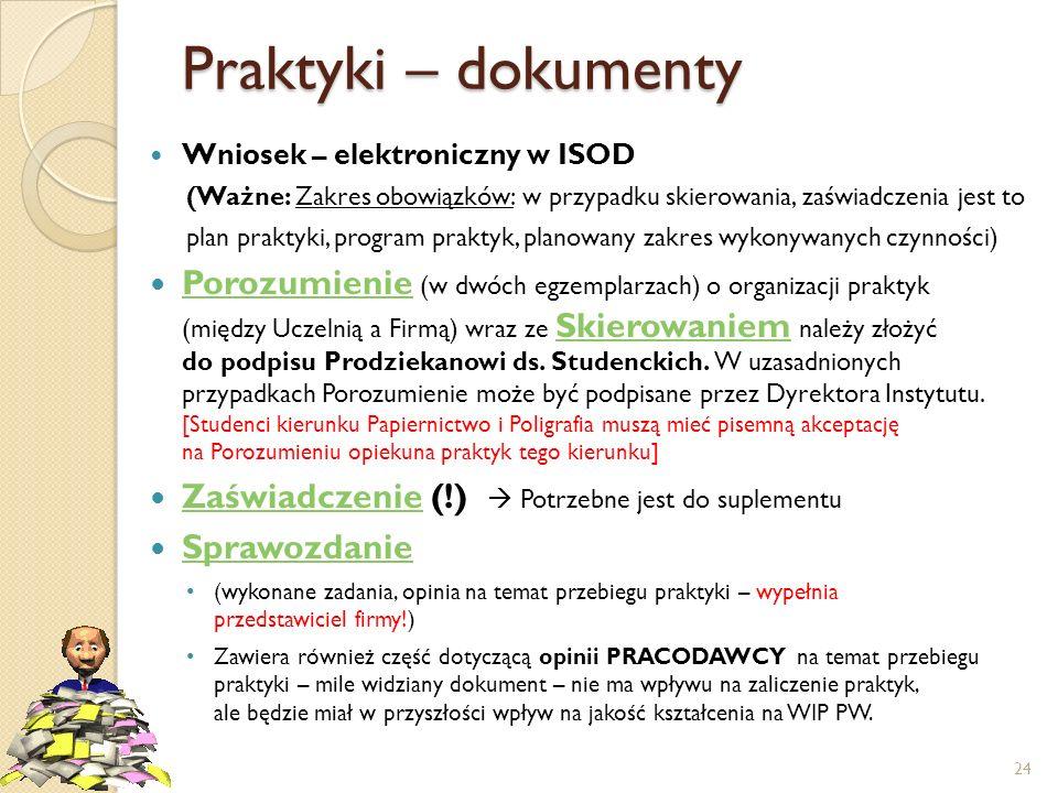 Praktyki – dokumenty Wniosek – elektroniczny w ISOD. (Ważne: Zakres obowiązków: w przypadku skierowania, zaświadczenia jest to.