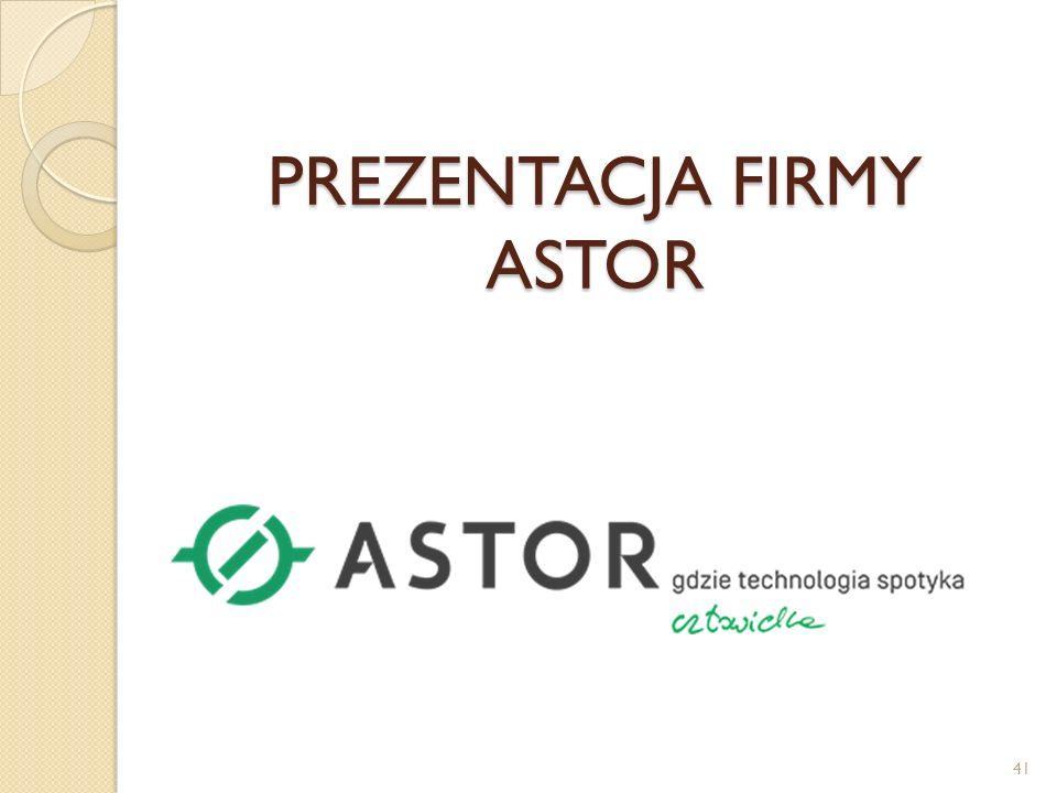 PREZENTACJA FIRMY ASTOR
