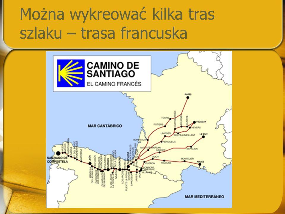 Można wykreować kilka tras szlaku – trasa francuska