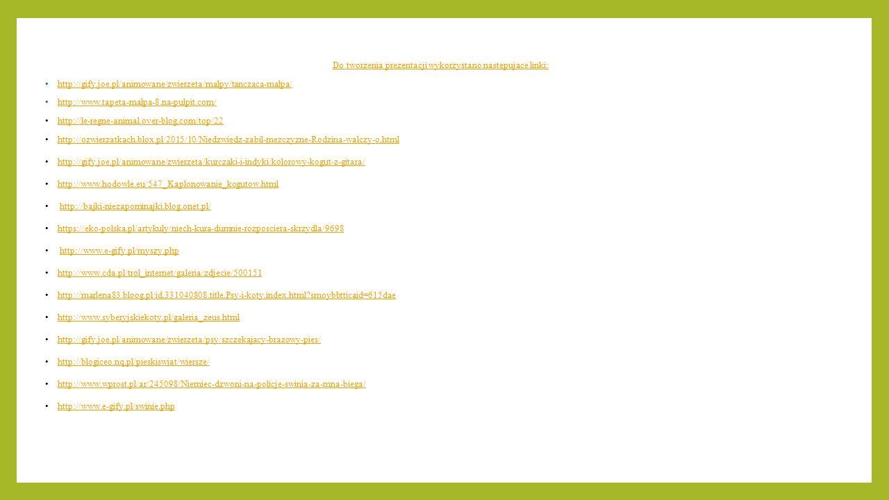 Do tworzenia prezentacji wykorzystano następujące linki: