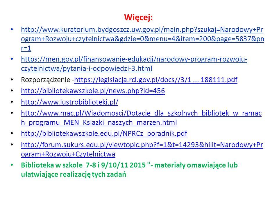 Więcej: http://www.kuratorium.bydgoszcz.uw.gov.pl/main.php szukaj=Narodowy+Program+Rozwoju+czytelnictwa&gdzie=0&menu=4&item=200&page=5837&pnr=1.