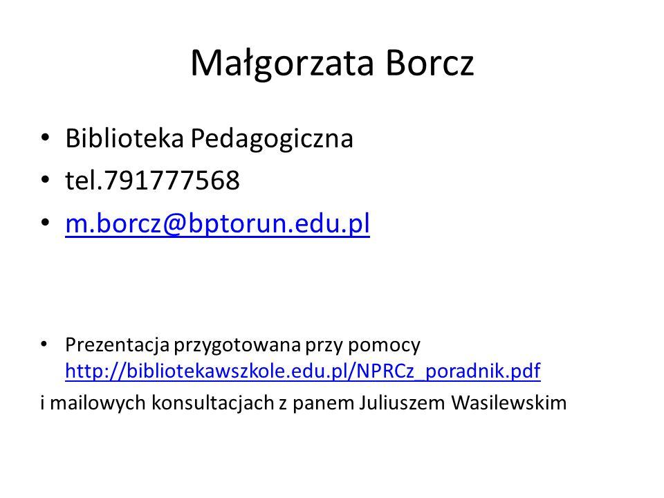 Małgorzata Borcz Biblioteka Pedagogiczna tel.791777568