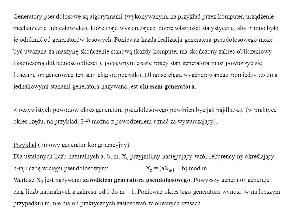 Generatory pseudolosowe są algorytmami (wykonywanymi na przykład przez komputer, urządzenie