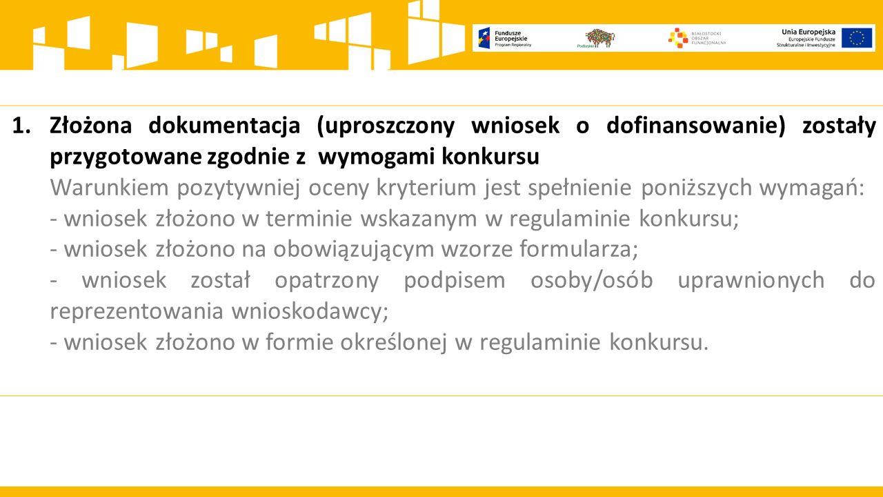 1. Złożona dokumentacja (uproszczony wniosek o dofinansowanie) zostały przygotowane zgodnie z wymogami konkursu.
