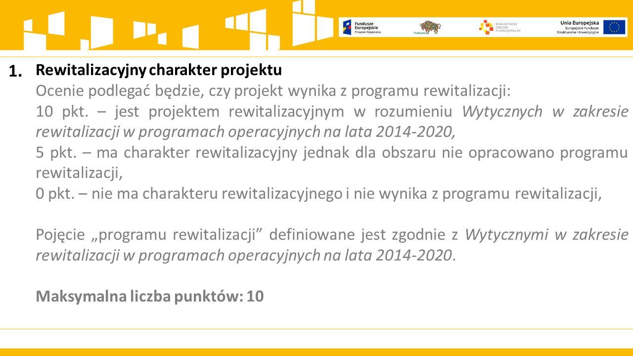 1. Rewitalizacyjny charakter projektu