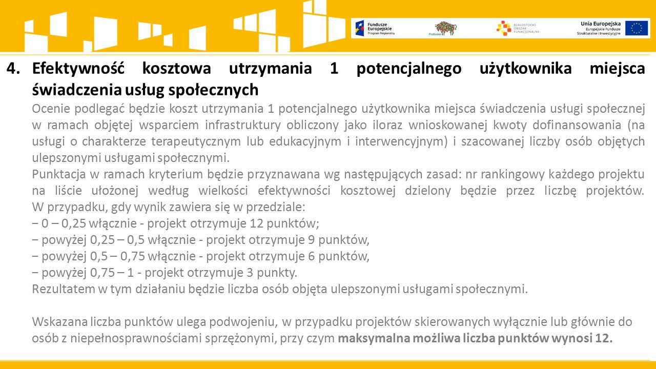 4. Efektywność kosztowa utrzymania 1 potencjalnego użytkownika miejsca świadczenia usług społecznych.