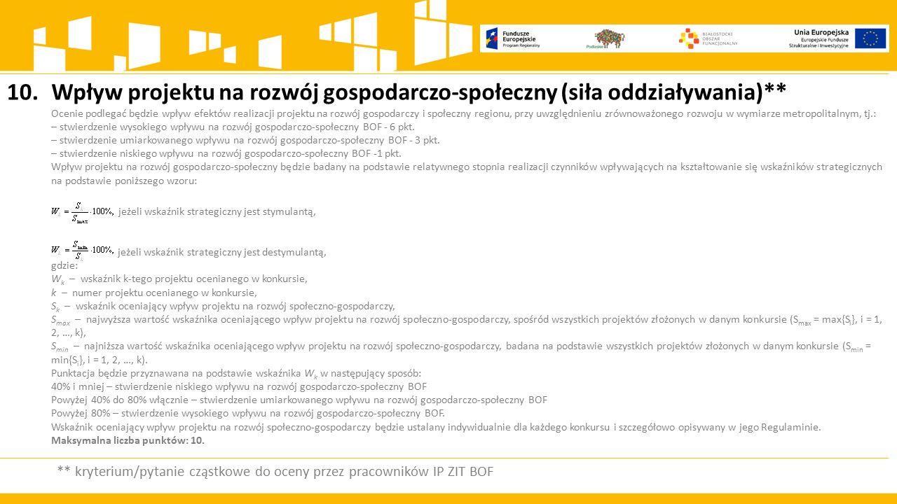 Wpływ projektu na rozwój gospodarczo-społeczny (siła oddziaływania)**