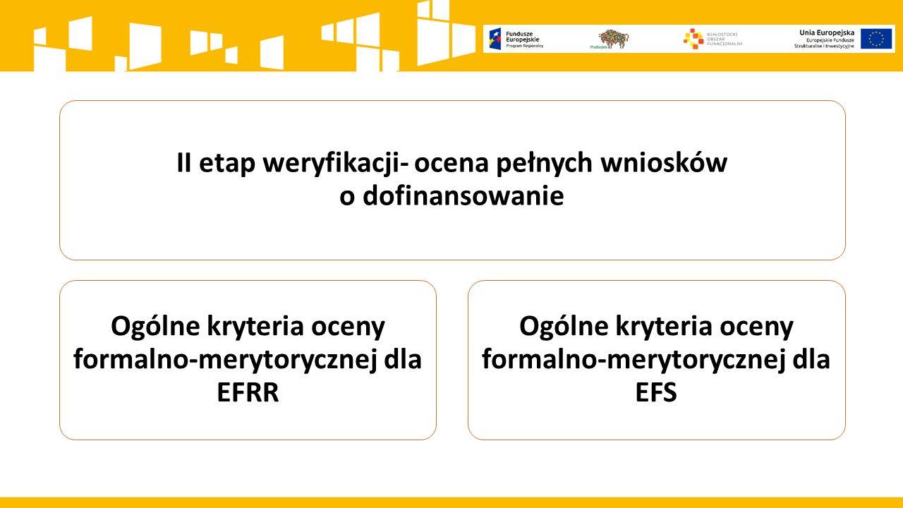 II etap weryfikacji- ocena pełnych wniosków o dofinansowanie