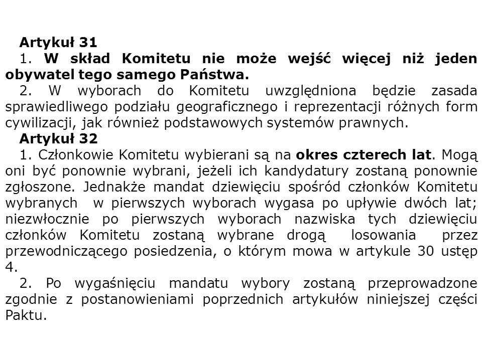 Artykuł 31 1. W skład Komitetu nie może wejść więcej niż jeden obywatel tego samego Państwa.
