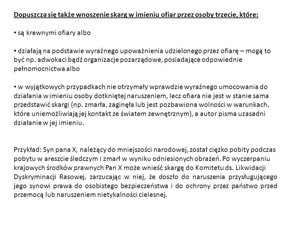 Dopuszcza się także wnoszenie skarg w imieniu ofiar przez osoby trzecie, które: