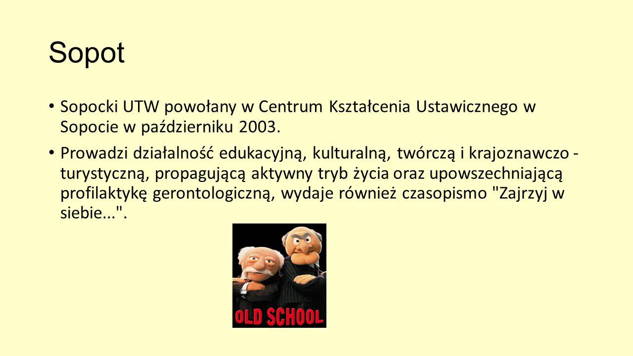 Sopot Sopocki UTW powołany w Centrum Kształcenia Ustawicznego w Sopocie w październiku 2003.
