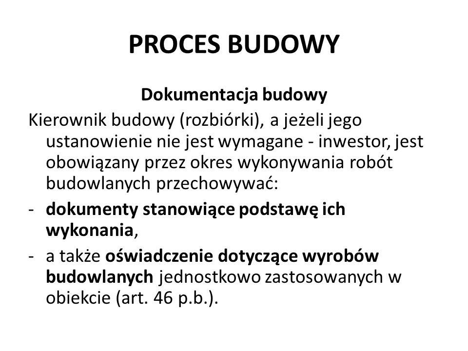 PROCES BUDOWY Dokumentacja budowy