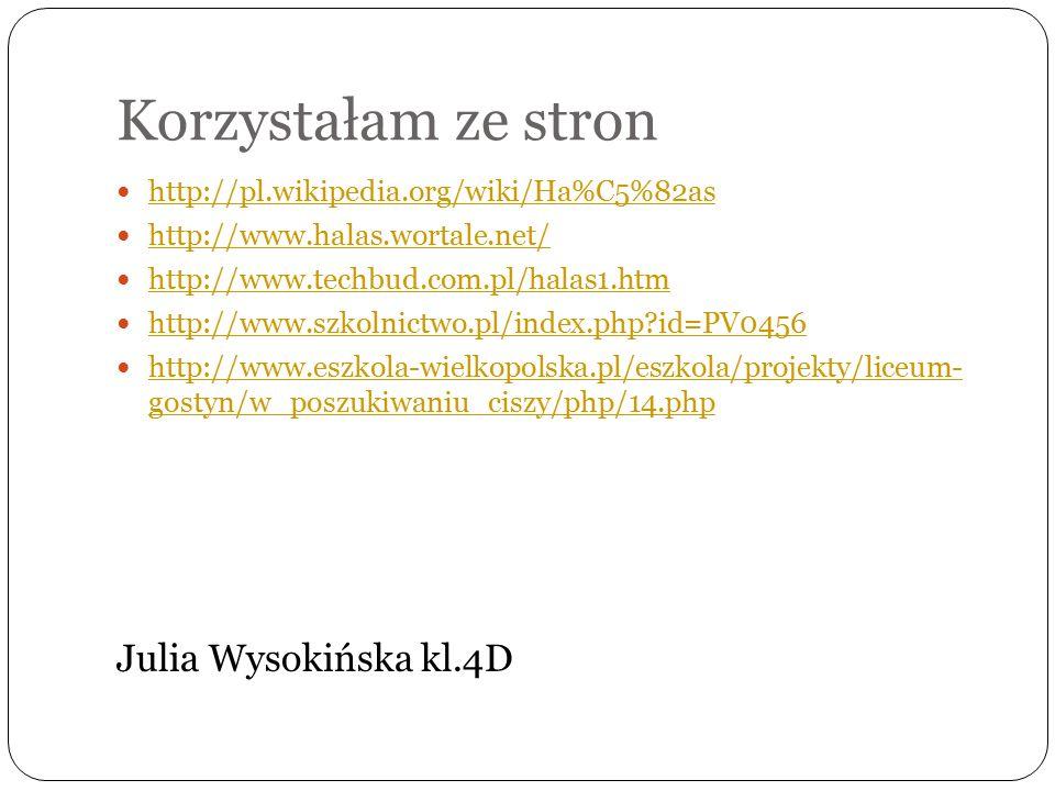 Korzystałam ze stron Julia Wysokińska kl.4D