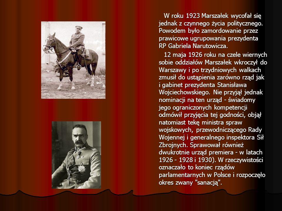 W roku 1923 Marszałek wycofał się jednak z czynnego życia politycznego