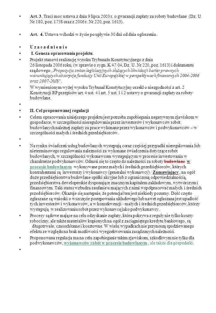 Art. 3. Traci moc ustawa z dnia 9 lipca 2003 r