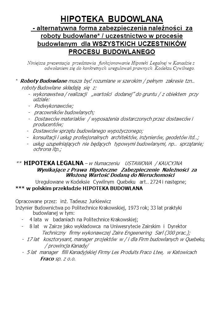 Uregulowane w Kodeksie Cywilnym Quebeku art.. 2724 i następne;