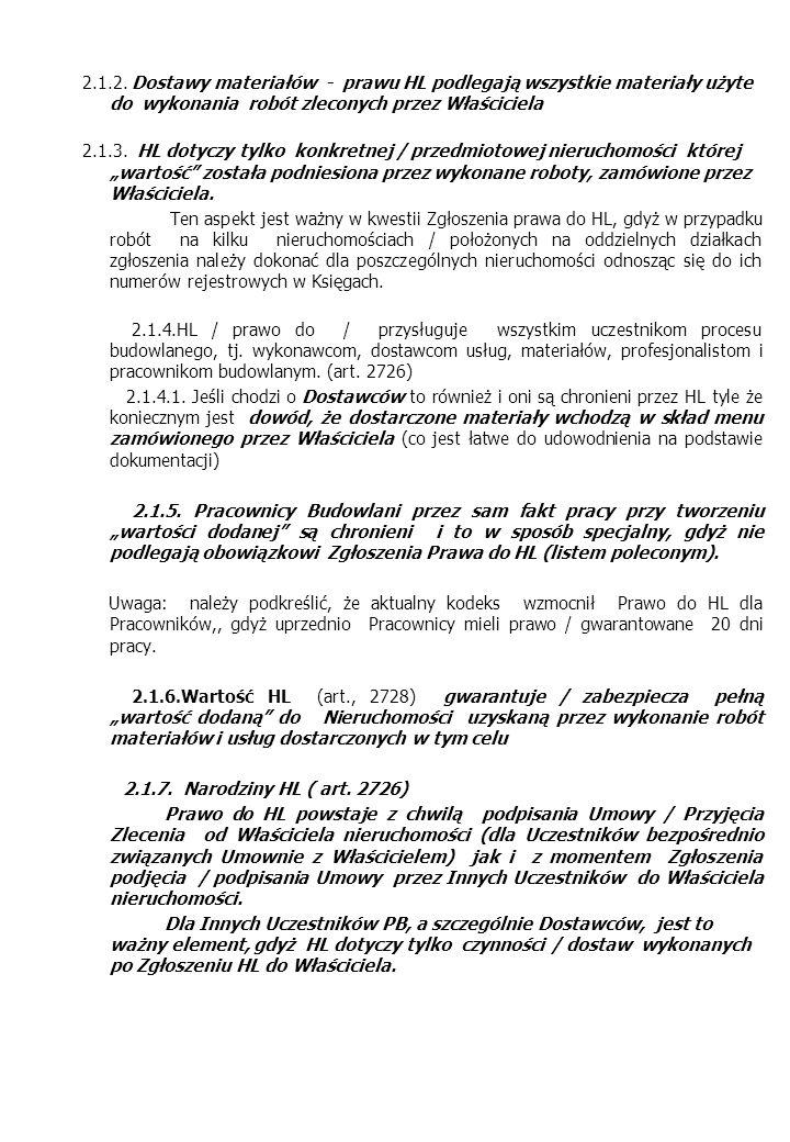 2.1.2. Dostawy materiałów - prawu HL podlegają wszystkie materiały użyte do wykonania robót zleconych przez Właściciela