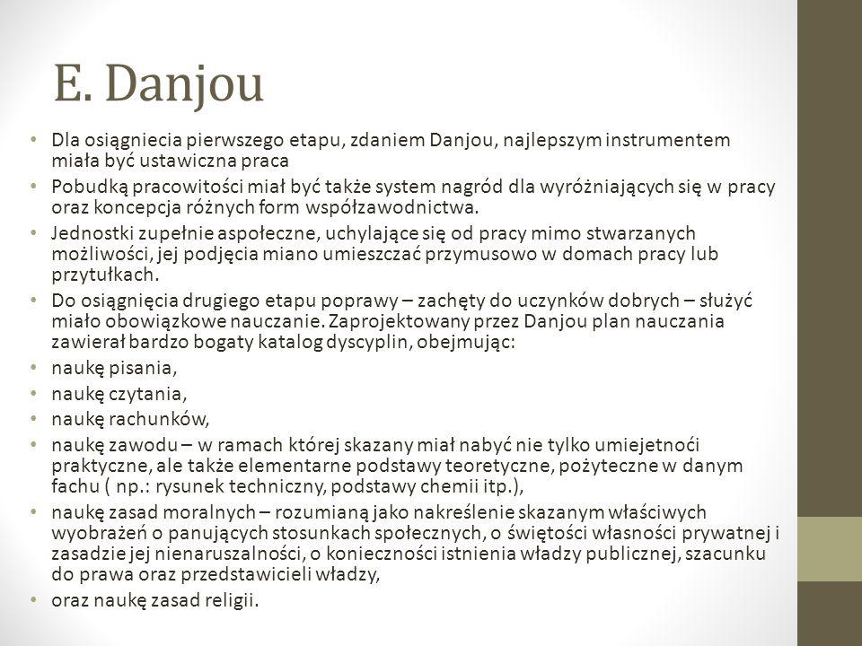 E. Danjou Dla osiągniecia pierwszego etapu, zdaniem Danjou, najlepszym instrumentem miała być ustawiczna praca.
