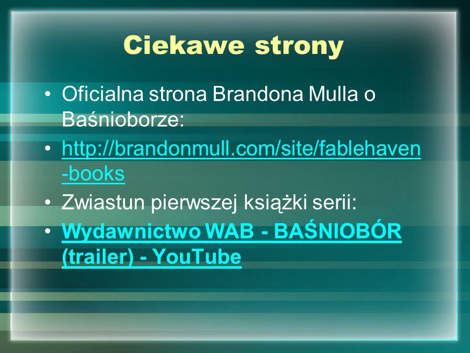 Ciekawe strony Oficialna strona Brandona Mulla o Baśnioborze: