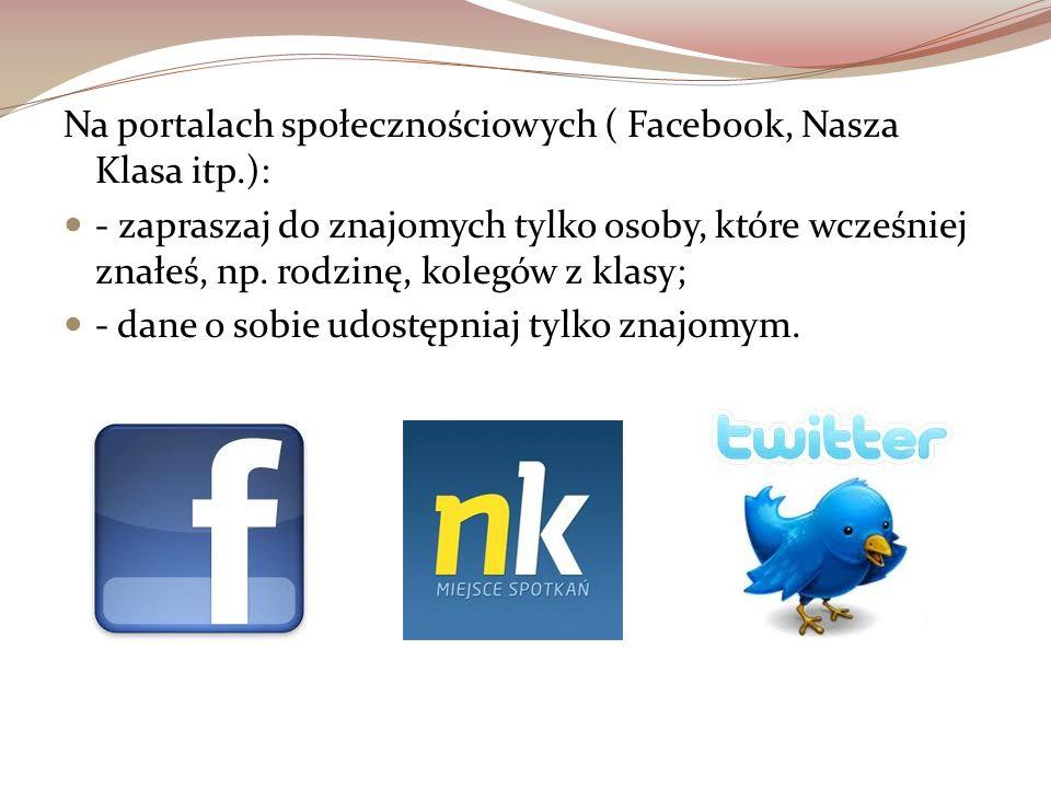 Na portalach społecznościowych ( Facebook, Nasza Klasa itp.):