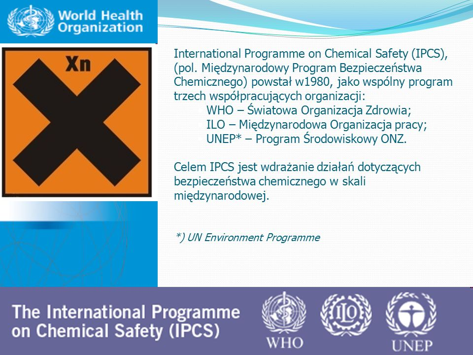 International Programme on Chemical Safety (IPCS),